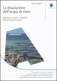 La dissalazione dell'acqua di mare. Descrizione, analisi e valutazione delle principali tecnologie