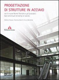 Progettazione di strutture in acciaio con le nuove norme tecniche e gli eurocodici: basi concettuali ed esempi di calcolo