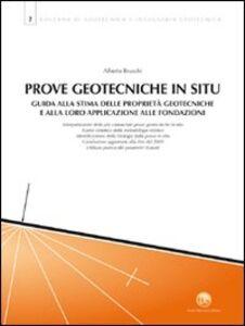 Prove geotecniche in situ. Guida alla stima delle proprietà geotecniche e alla loro applicazione alle fondazioni