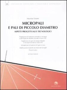 Micropali e pali di piccolo diametro. Aspetti progettuali e tecnologici