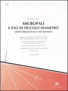 Micropali e pali di piccolo diametro. Aspetti progettuali e tecnologici.pdf