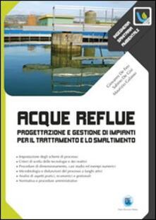Acque reflue. Progettazione e gestione di impianti per il trattamento e lo smaltimento.pdf
