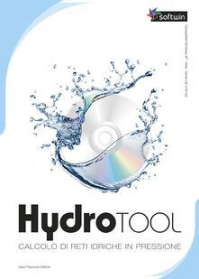 Radiosenisenews.it Hydrotool. Calcolo di reti idriche in pressione. CD-ROM. Con libro Image