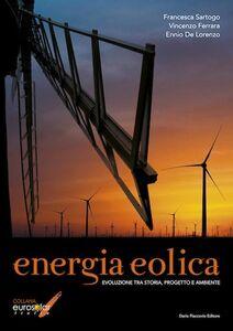 Energia eolica. Evoluzione tra storia, progetto e ambiente