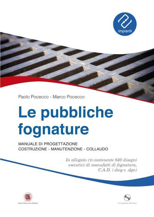 Le pubbliche fognature. Manuale di progettazione, costruzione, manutenzione, collaudo. Con CD-ROM