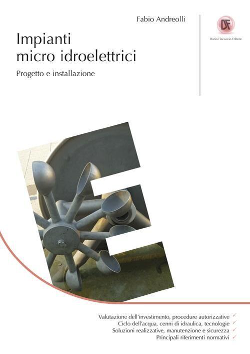 Impianti micro idroelettrici. Progetto e installazione