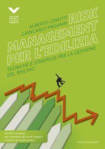 Risk management per l'edilizia. Tecniche e strategie per la gestione del rischio