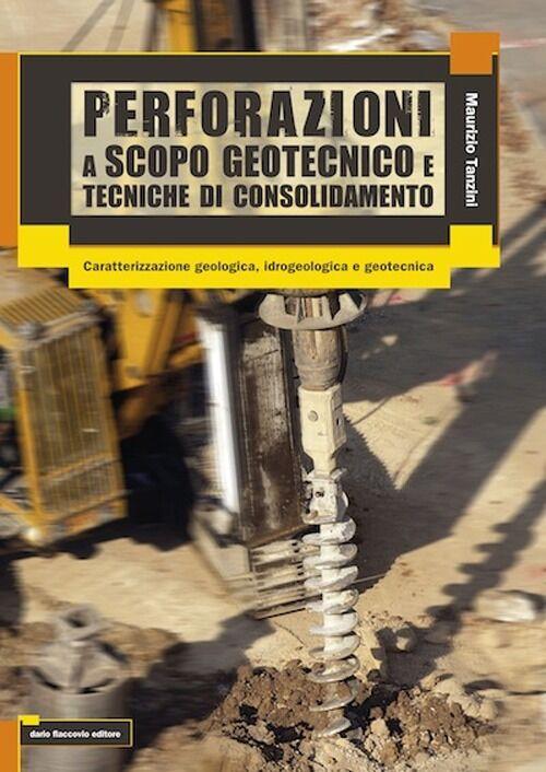 Perforazioni a scopo geotecnico e tecniche di consolidamento