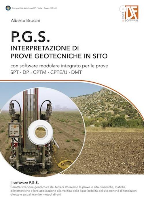 P.G.S. Interpretazione di prove geotecniche in sito. Con CD-ROM