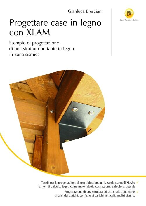 Progettare case in legno con XLAM. Esempio di progettazione di una struttura portante in legno in zona sismica