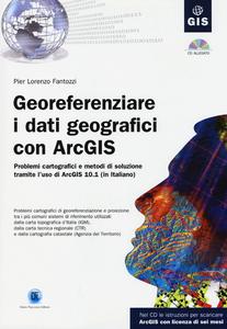 Libro Georeferenziare i dati geografici con ArcGIS. Con CD-ROM P. Lorenzo Fantozzi