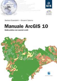 Ascotcamogli.it Manuale ArcGIS 10. Guida pratica con esercizi svolti. Con CD-ROM Image