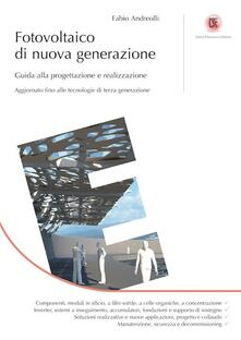 Fotovoltaico di nuova generazione. Guida alla progettazione e realizzazione.pdf