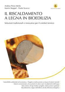 Listadelpopolo.it Il riscaldamento a legna in bioedilizia. Soluzioni tradizionali e innovative per il comfort termico Image