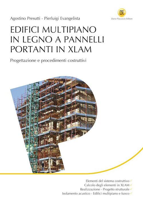 Edifici multipiano in legno a pannelli portanti in XLAM. Progettazione e procedimenti costruttivi