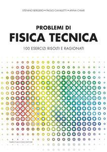 Problemi di fisica tecnica. 100 esercizi risolti e ragionati