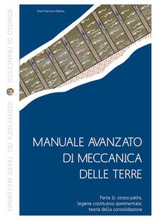 Ristorantezintonio.it Manuale avanzato di meccanica delle terre. Vol. 2: Stress-paths, legame costitutivo sperimentale, teoria della consolidazione. Image