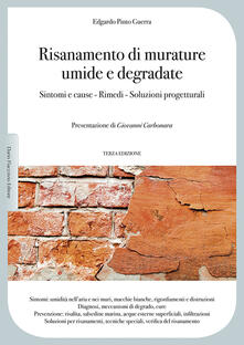 Risanamento di murature umide e degradate. Sintomi e cause, rimedi, soluzioni progettuali.pdf