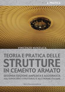 Voluntariadobaleares2014.es Teoria e pratica delle strutture in cemento armato. Vol. 2: Pratica. Image