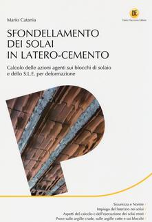 Sfondellamento dei solai in latero-cemento. Calcolo delle azioni agenti sui blocchi di solaio e dello S.L.E. per deformazione.pdf
