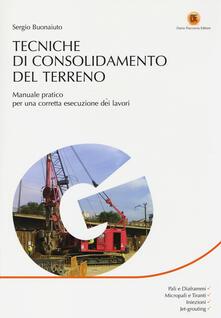 Listadelpopolo.it Tecniche di consolidamento del terreno. Manuale pratico per una corretta esecuzione dei lavori Image