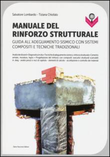 Criticalwinenotav.it Manuale del rinforzo strutturale. Guida all'adeguamento sismico con sistemi compositi e tecniche tradizionali Image