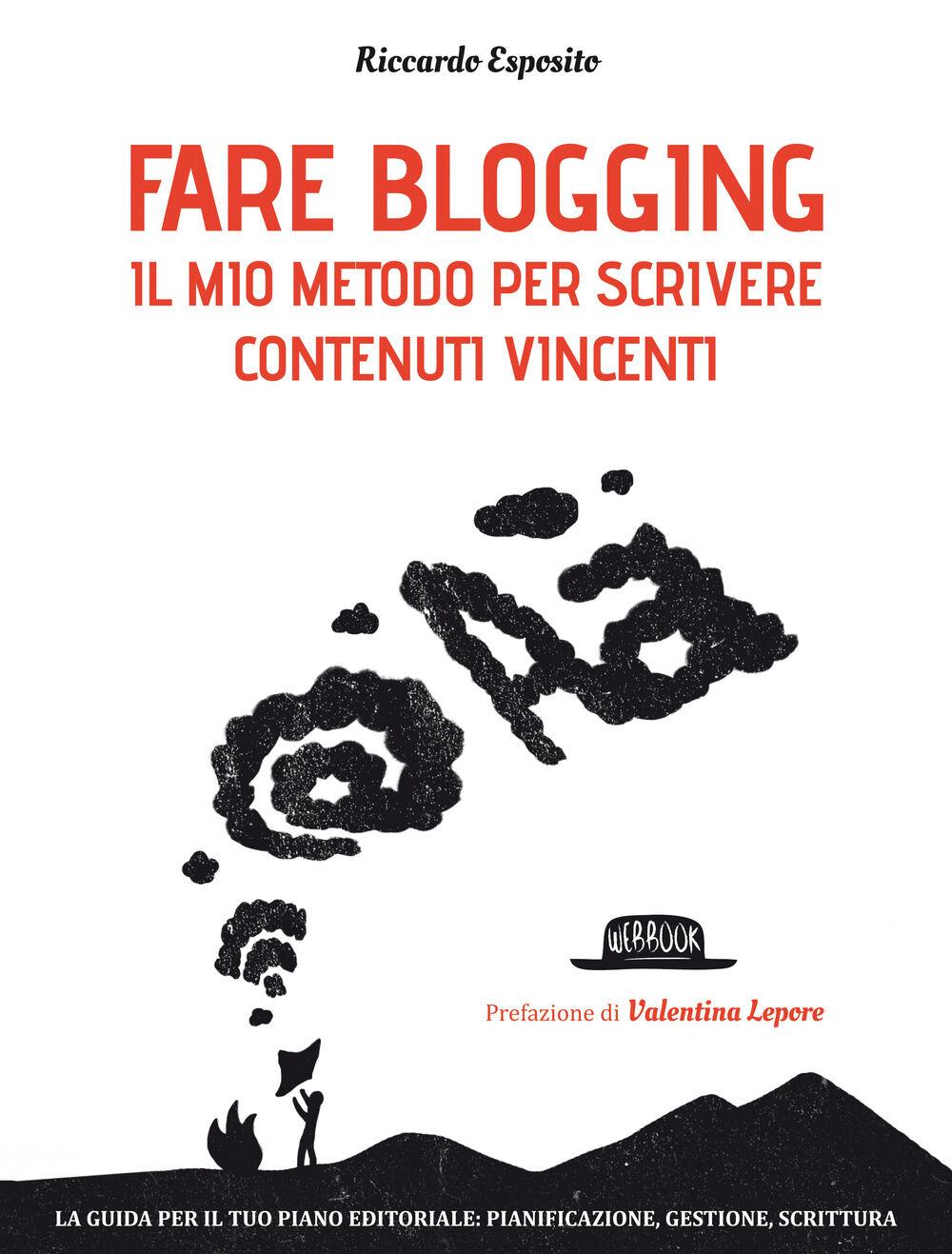 Fare blogging. Il mio metodo per scrivere contenuti vincenti