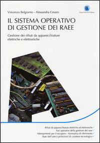 Il sistema operativo di gestione dei RAEE. Gestione dei rifiuti da apparecchiature elettriche e elettroniche