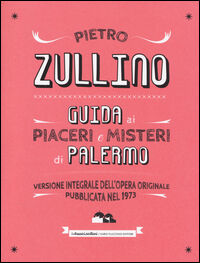 Guida ai piaceri e misteri di Palermo