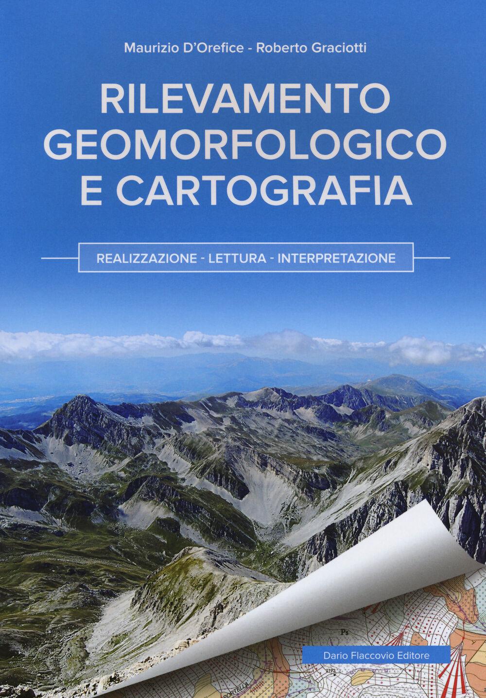 Rilevamento geomorfologico e cartografia: realizzazione, lettura, interpretazione