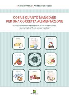 Cosa e quanto mangiare per una corretta alimentazione - Maddalena Lucibello,Giorgio Pitzalis - ebook