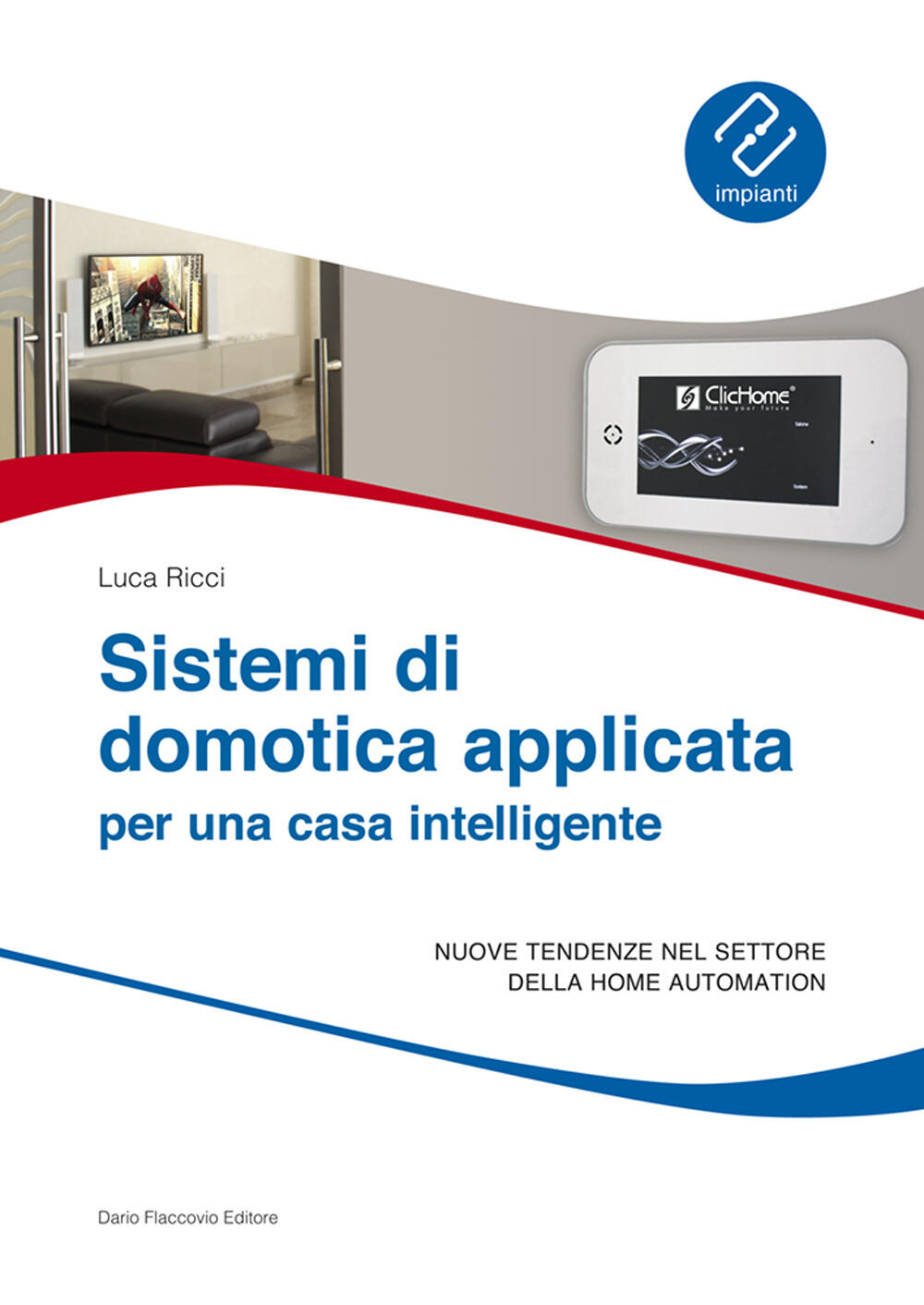 Sistemi di domotica applicata per una casa intelligente luca ricci libro flaccovio dario - Sistemi antiallagamento per casa ...
