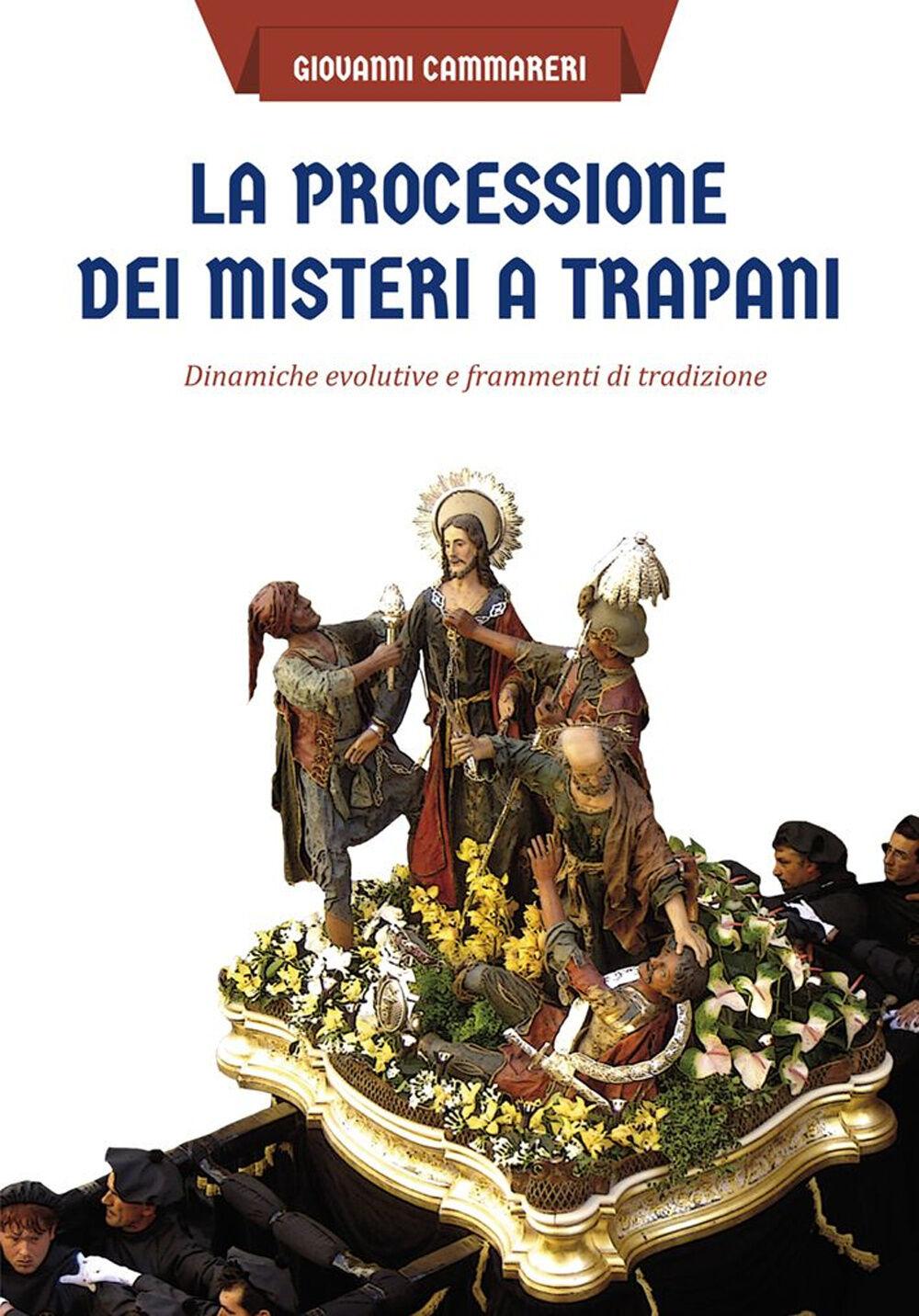 La processione dei misteri a Trapani. Dinamiche evolutive e frammenti di tradizione
