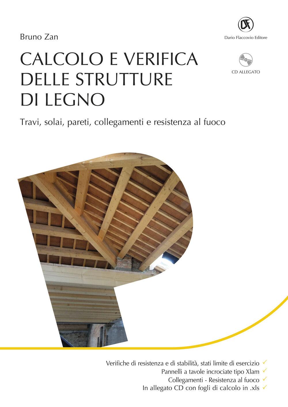 Calcolo e verifica delle strutture di legno. Con CD-ROM