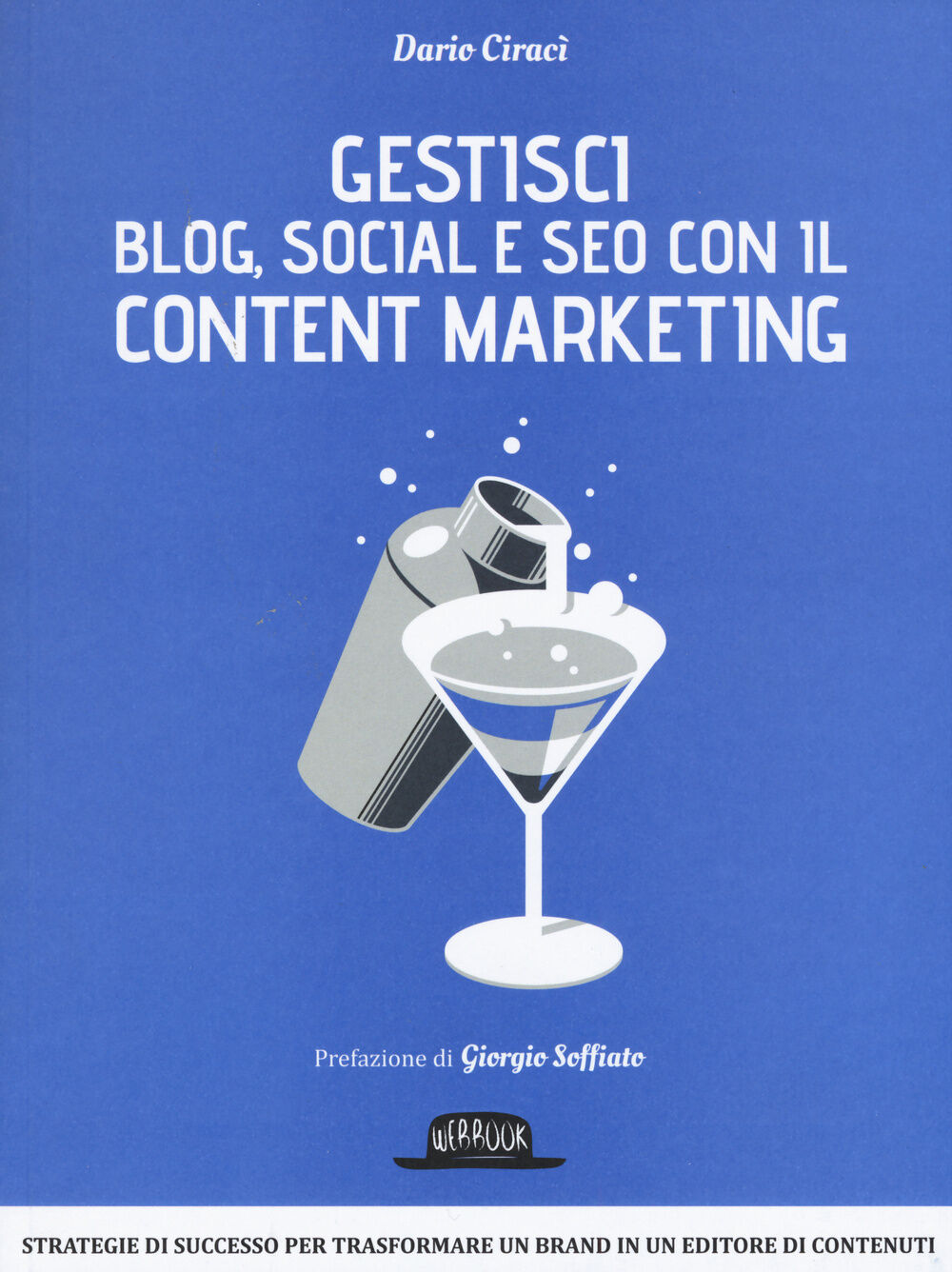 Gestici blog, social e SEO con il content marketing
