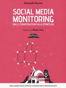 Social media monitoring dalle conversazioni alla strategia. Crea azioni social efficaci a partire dall'analisi dei dati - Emanuela Zaccone - copertina