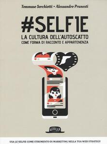 Radiospeed.it #Selfie. La cultura dell'autoscatto come forma di racconto e appartenenza Image