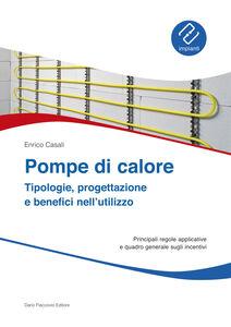Libro Pompe di calore. Tipologie, progettazione e benefici nell'utilizzo Enrico Casali