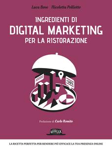 Ebook Ingredienti di digital marketing per la ristorazione Bove, Luca , Polliotto, Nicoletta