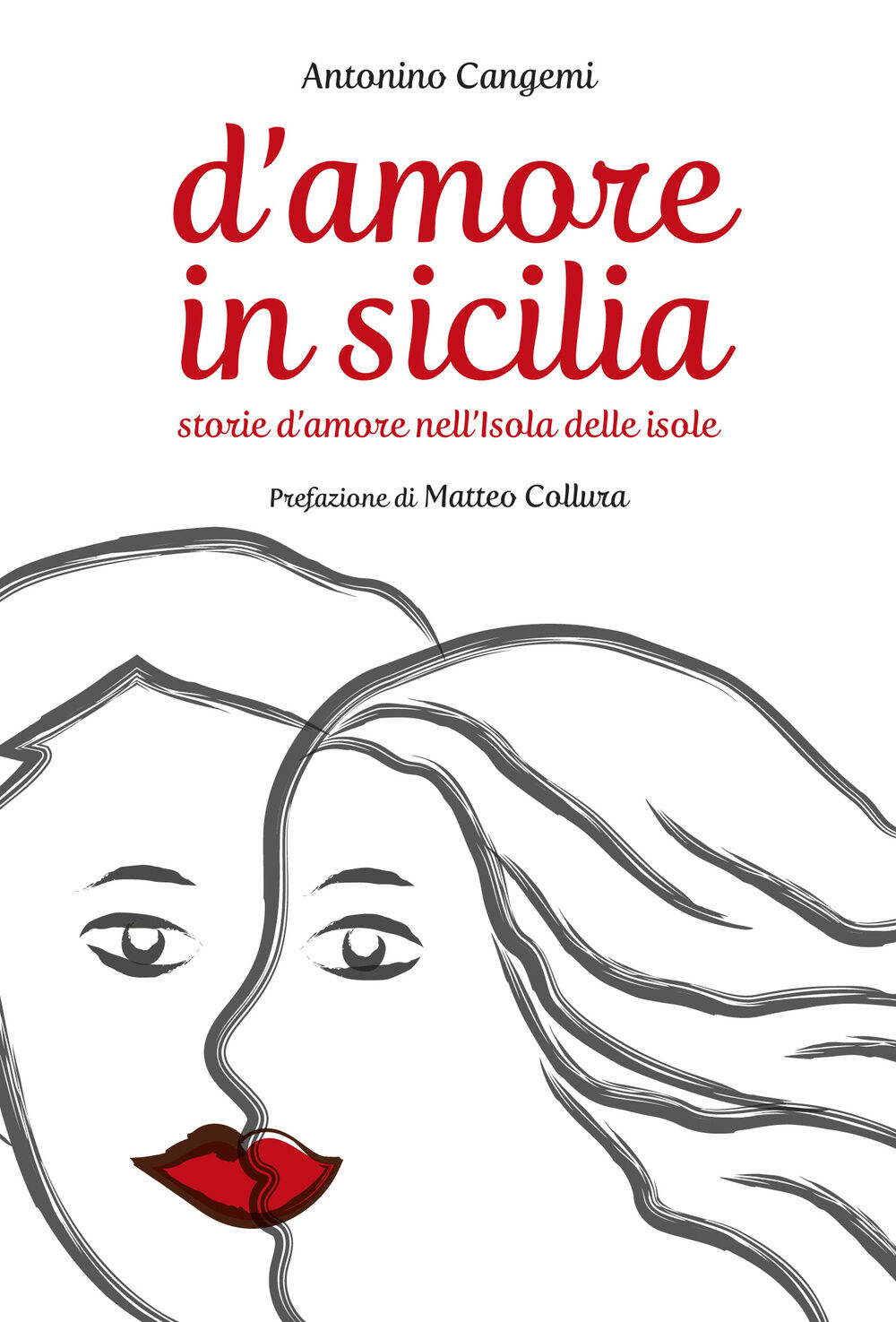D'amore in Sicilia. Storie d'amore nell'isola delle isole
