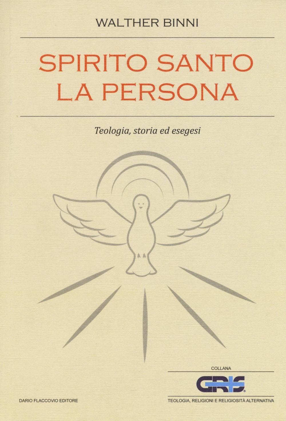 Spirito Santo, la persona. Teologia, storia ed esegesi