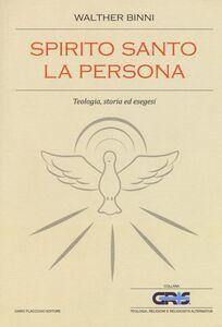 Foto Cover di Spirito Santo, la persona. Teologia, storia ed esegesi, Libro di Walther Binni, edito da Flaccovio Dario