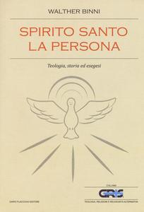 Libro Spirito Santo, la persona. Teologia, storia ed esegesi Walther Binni