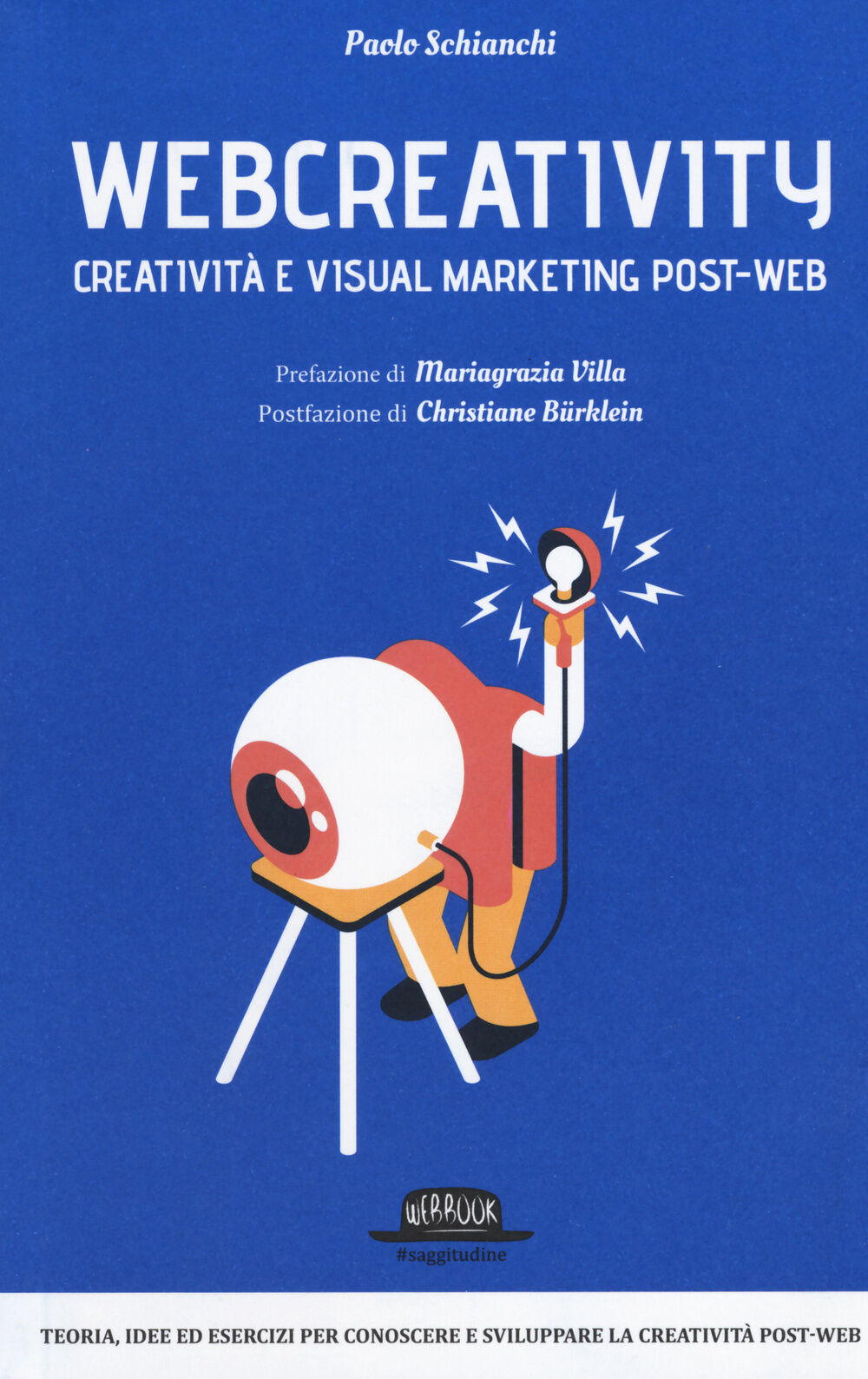 Webcreativity. Creatività e visual marketing post-web