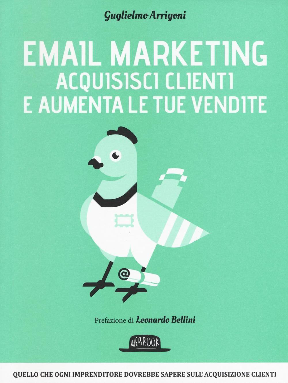 Email marketing. Acquisisci clienti e aumenta le tue vendite
