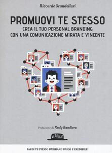 Promuovi te stesso. Crea il tuo personal branding con una comunicazione mirata e vincente.pdf
