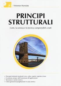 Principi strutturali. L'arte, la scienza e la tecnica comprensibili a tutti