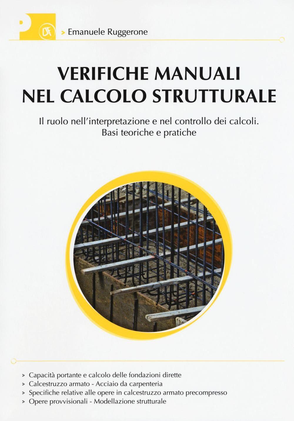 Verifiche manuali nel calcolo strutturale. Il ruolo nell'interpretazione e nel controllo dei calcoli. Basi teoriche e pratiche