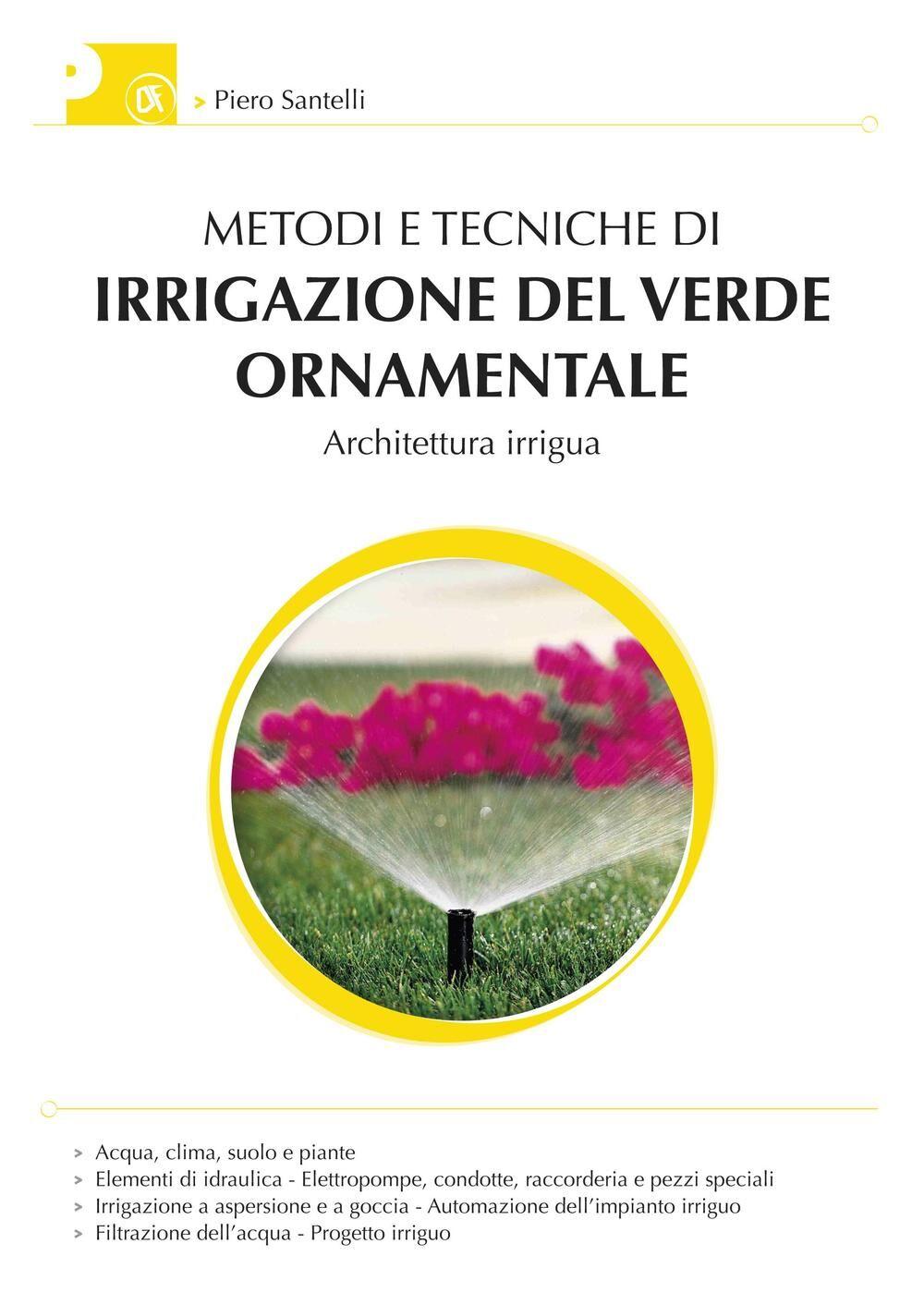 Metodi e tecniche di irrigazione del verde ornamentale. Con aggiornamento online