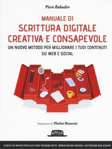 Manuale di scrittura digitale creativa e consapevole - Piero Babudro - copertina
